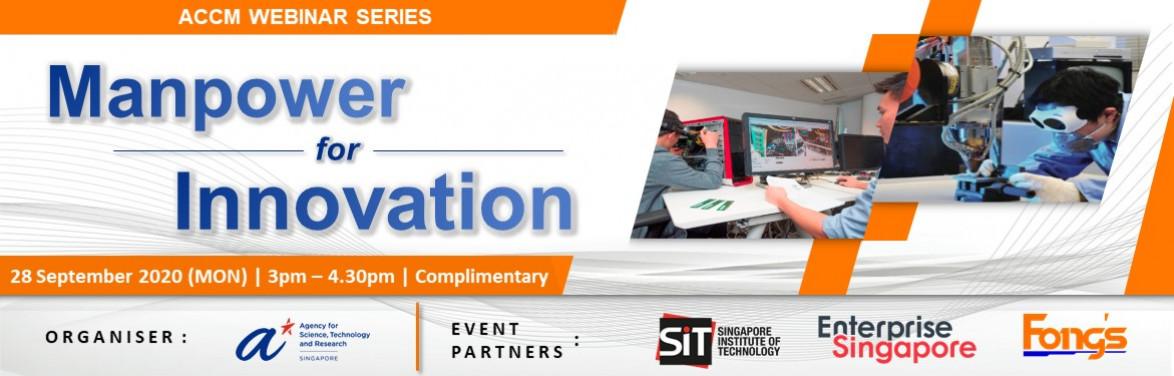 ACCM Webinar Series: Manpower for Innovation