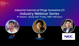 A*STAR IIoT Innovation (I³) Industry Webinar Series, 9th Session